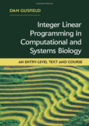 Cover of Dan Gusfield's Integer Linear Programming in Computational and Systems Biology